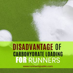 Disadvantage of Carbohydrate Loading for Runners