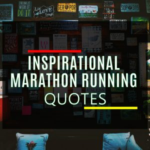 Inspirational Marathon Running Quotes