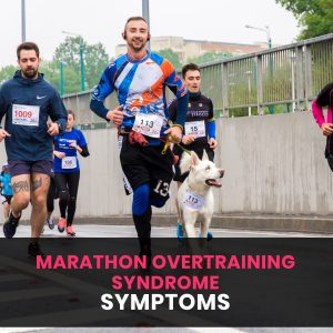 Marathon overtraining syndrome symptoms